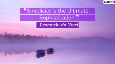 National Simplicity Day 2020 Quotes: Thoughtful Sayings About The Concept of Simplicity to Share With Your Loved Ones